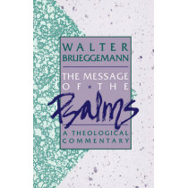 The Message of the Psalms: A Theological Commentary by Walter Brueggemann, 9780806621203