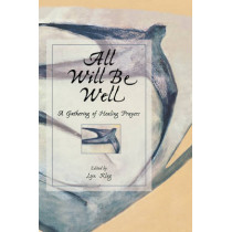 All Will be Well: Gathering of Healing Prayers by Lyn Klug, 9780806637297