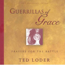 Guerrillas of Grace: Prayers for the Battle by Ted Loder, 9780806690544