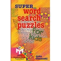 Super Word Search Puzzles for Kids by John Chaneski, 9780806944173