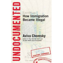 Undocumented by Aviva Chomsky, 9780807001677