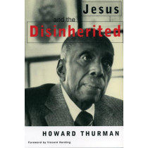 Jesus And The Disinherited by Howard Thurman, 9780807010297