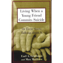 Living When A Young Friend Commits Suicide by Earl A. Grollman, 9780807025031