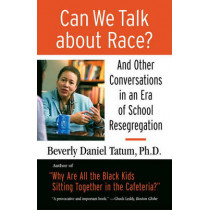 Can We Talk About Race? by Beverly Daniel Tatum, 9780807032855