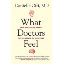What Doctors Feel by Danielle Ofri, 9780807033302