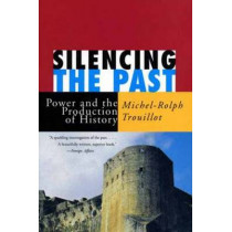 Silencing The Past (20th Anniversary Edition) by Michel-Rolph Trouillot, 9780807080535