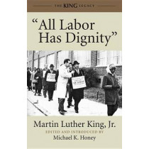 All Labor Has Dignity by Martin Luther King, 9780807086025