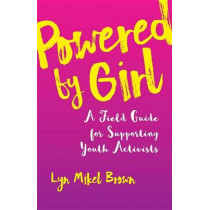 Powered By Girl by Lyn Mikel Brown, 9780807094600