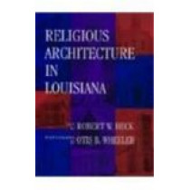Religious Architecture in Louisiana by Robert W. Heck, 9780807119778