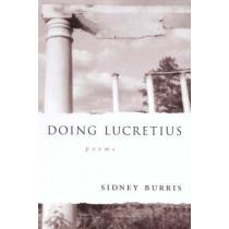 Doing Lucretius: Poems by Sidney Burris, 9780807125519
