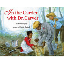 In the Garden with Dr. Carver by Susan Grigsby, 9780807536308