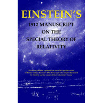 Einstein's 1912 Manuscript on the Theory of Relativity: a Facsimile by Edmond J Safra, 9780807615324
