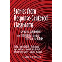 Stories from Response-Centered Classrooms by Barbara Smith Livdahl (Valparaiso University, USA), 9780807734575