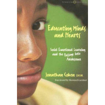 Educating Minds and Hearts: Social Emotional Learning and the Passage into Adolescence by Jonathan Cohen, 9780807738382