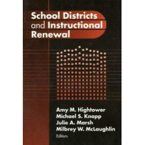School Districts and Instructional Renewal by Amy M. Hightower, 9780807742662