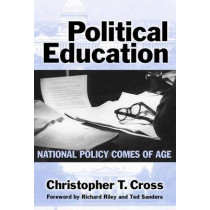 Political Education: National Policy Comes of Age by Christopher T. Cross, 9780807743980