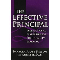 The Effective Principal: Instructional Leadership for High-quality Learning by Barbara Scott Nelson, 9780807746073