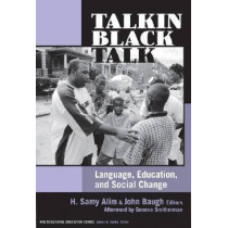 Talkin' Black Talk: Language, Education, and Social Change by H. Samy Alim, 9780807747469