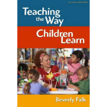 Teaching the Way Children Learn by Beverly Falk, 9780807749289