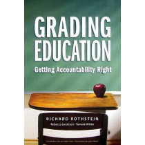 Grading Education: Getting Accountability Right by Richard Rothstein, 9780807749395