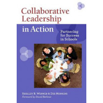 Collaborative Leadership in Action: Partnering for Success in Schools by Shelley B. Wepner, 9780807751473