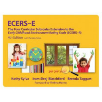 ECERS-E: The Four Curricular Subscales Extension to the Early Childhood Environment Rating Scale (ECERS-R) by Kathy Sylva, 9780807751503