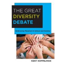 The Great Diversity Debate: Embracing Pluralism in School and Society by Kent L. Koppelman, 9780807752210