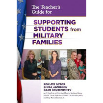 The School Administrator's Guide for Supporting Students from Military Families by Ron Avi Astor, 9780807753705