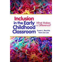 Inclusion in the Early Childhood Classroom: What Makes a Difference? by Susan L. Recchia, 9780807754009