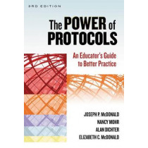 The Power of Protocols: An Educator's Guide to Better Practice by Joseph P. McDonald, 9780807754597