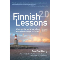 Finnish Lessons 2.0: What Can the World Learn from Educational Change in Finland? by Pasi Sahlberg, 9780807755853