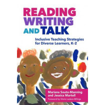 Reading, Writing, and Talk: Inclusive Teaching Strategies for Diverse Learners, K-2 by Mariana Souto-Manning, 9780807757574