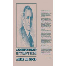 A Southern Lawyer: Fifty Years at the Bar by Aubrey Lee Brooks, 9780807837313