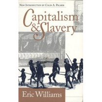 Capitalism and slavery by Eric Williams, 9780807844885