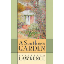 A Southern Garden by Elizabeth Lawrence, 9780807849309