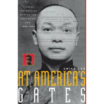 At America's Gates: Chinese Immigration during the Exclusion Era, 1882-1943 by Erika Lee, 9780807854488