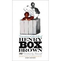 Narrative of the Life of Henry Box Brown, Written by Himself by John Ernest, 9780807858905
