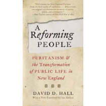 A Reforming People: Puritanism and the Transformation of Public Life in New England by David D. Hall, 9780807873113