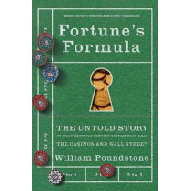 Fortune's Formula: The Untold Story of the Scientific Betting System That Beat the Casinos and Wall Street by William Poundstone, 9780809045990