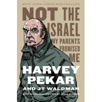 Not the Israel My Parents Promised Me by Harvey Pekar, 9780809074044