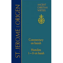 St Jerome: Commentary on Isaiah; Origen Homilies 1 - 9 on Isaiah by Thomas P. Scheck, 9780809106080