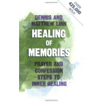 The Healing of Memories: Prayer and Confession Steps to Inner Healing by Dennis Linn, 9780809118540