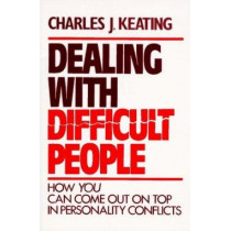 Dealing with Difficult People by Charles J. Keating, 9780809125968