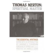 Thomas Merton :Spiritual Master: Spiritual Master : the Essential Writings / Ed. by Lawrence S.Cunningham. by Lawrence S. Cunningham, 9780809133147
