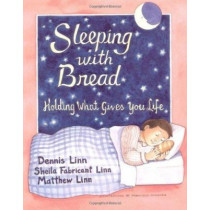 Sleeping with Bread: Holding What Gives You Life by Dennis Linn, 9780809135790
