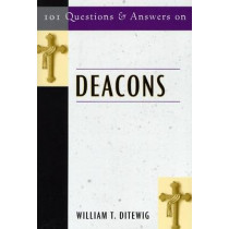 101 Questions & Answers on Deacons by William T. Ditewig, 9780809142651