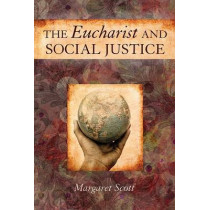 The Eucharist and Social Justice by Margaret Scott, 9780809145669