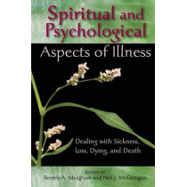 Spititual and Psychological Aspects of Illness by Beverly Anne Musgrave, 9780809146611