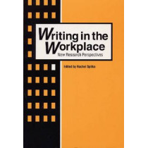 Writing in the Workplace: New Research Perspectives, 9780809321858