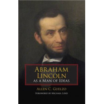 Abraham Lincoln as a Man of Ideas by Allen C. Guelzo, 9780809328611